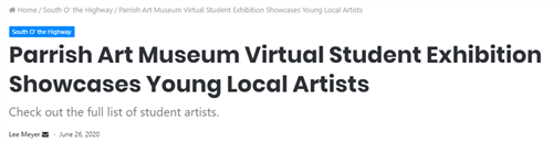 Headline of an article that says Parrish Art Museum Virtual Student Exhibition