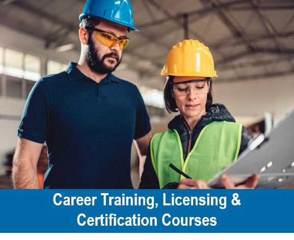 Career Training, Licensing & Certification Courses